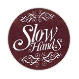 Slow Hands